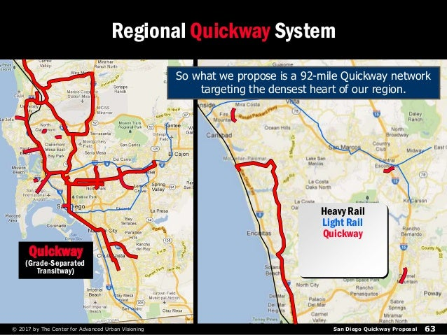 San Diego Quickway Proposal 63© 2017 by The Center for Advanced Urban Visioning Regional Quickway System Quickway (Grade-S...