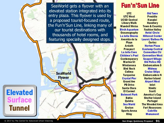 San Diego Quickway Proposal 91© 2017 by The Center for Advanced Urban Visioning Elevated Surface Tunnel SeaWorld Flyover F...