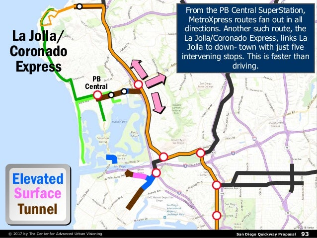 San Diego Quickway Proposal 93© 2017 by The Center for Advanced Urban Visioning Elevated Surface Tunnel La Jolla/ Coronado...