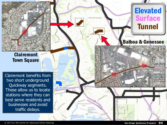 San Diego Quickway Proposal 94© 2017 by The Center for Advanced Urban Visioning Elevated Surface Tunnel Clairemont benefit...