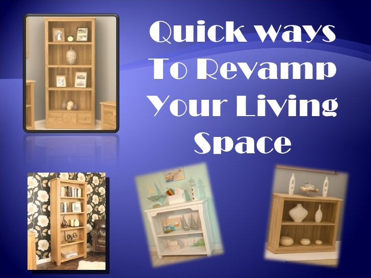Quick ways To Revamp Your Living Space