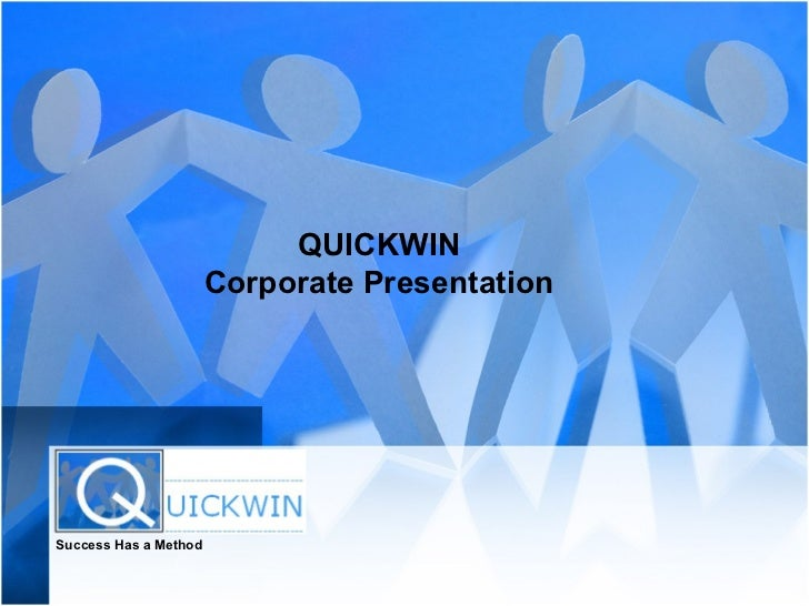 Success Has a Method QUICKWIN Corporate Presentation