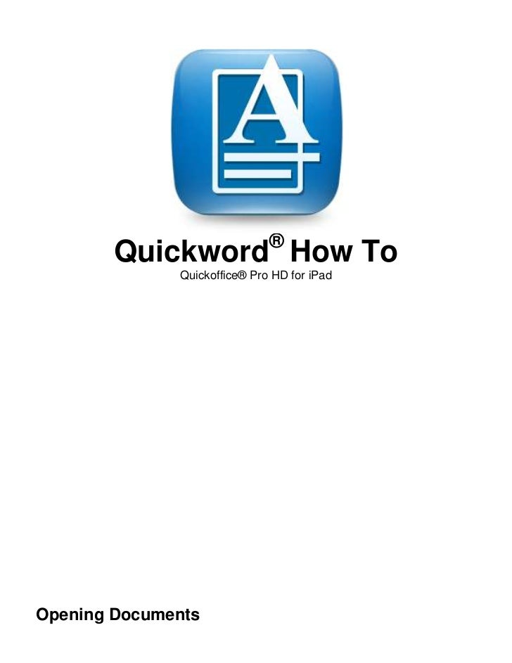 ®        Quickword How To              Quickoffice® Pro HD for iPadOpening Documents