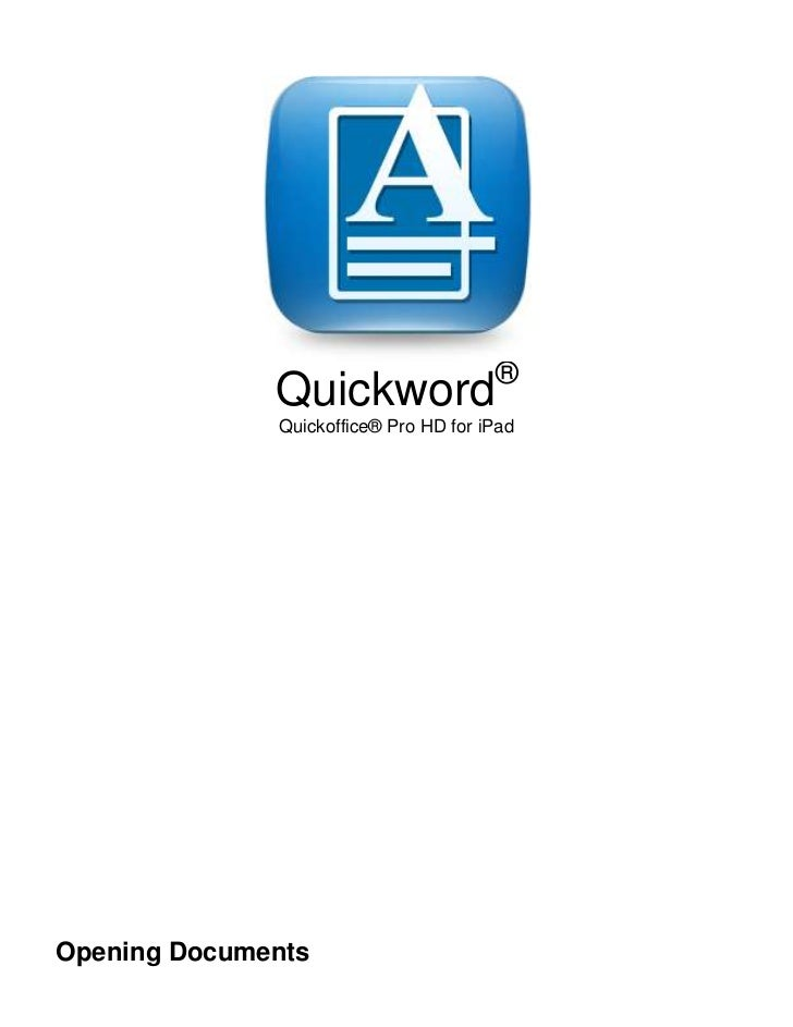 ®              Quickword              Quickoffice® Pro HD for iPadOpening Documents