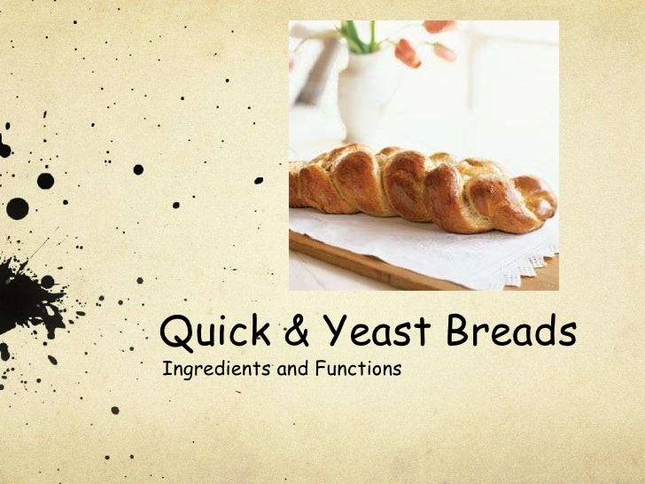 Quick & Yeast Breads<br />Ingredients and Functions<br />