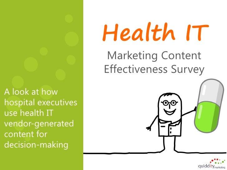 Health IT                       Marketing Content                      Effectiveness SurveyA look at howhospital executive...
