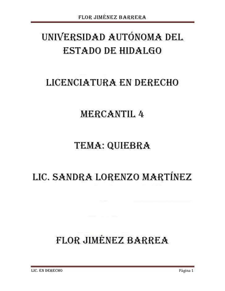 flor Jiménez barrera    UNIVERSIDAD AUTÓNOMA DEL        ESTADO DE HIDALGO       LICENCIATURA EN DERECHO                   ...