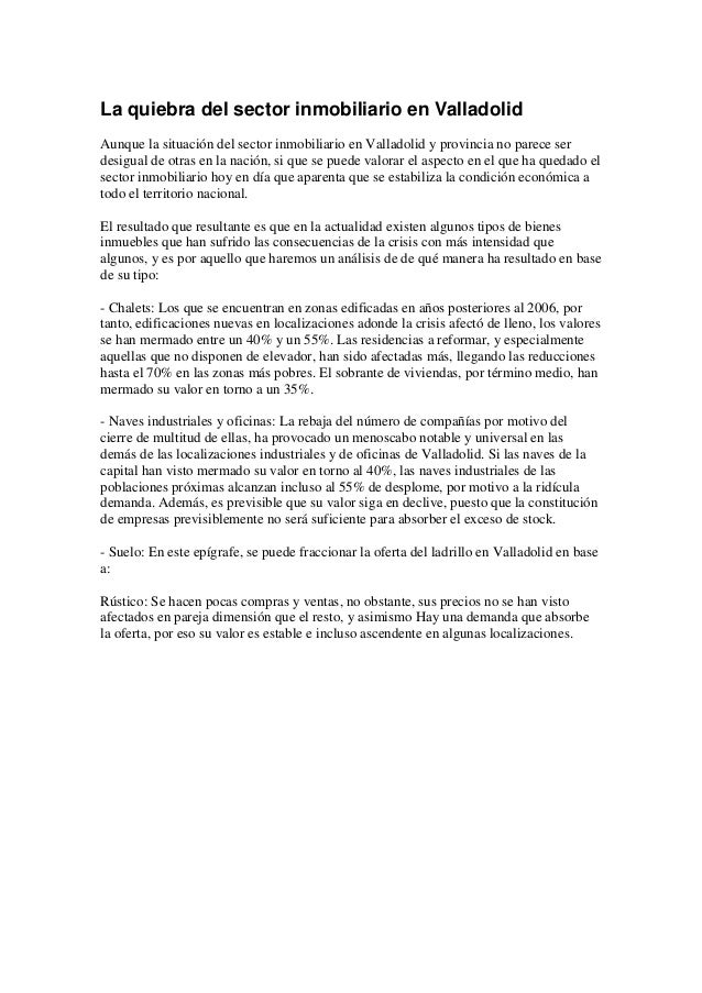 La quiebra del sector inmobiliario en Valladolid Aunque la situación del sector inmobiliario en Valladolid y provincia no ...
