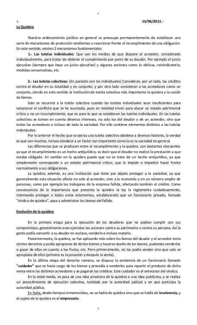 1  15/06/2011.-  + La Quiebra  Nuestro ordenamiento jurídico en general se preocupa permanentemente de establecer una seri...