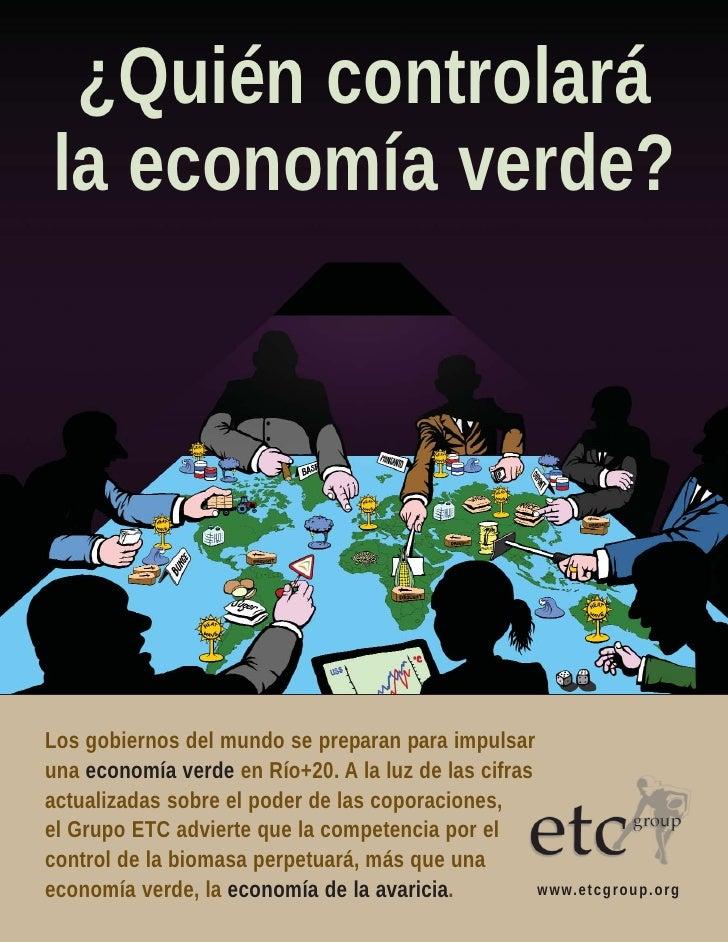 ¿Quién controlarála economía verde?Los gobiernos del mundo se preparan para impulsaruna economía verde en Río+20. A la luz...
