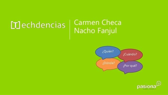 Carmen Checa Nacho Fanjul ¿Dónde? ¿Por qué? ¿Cuándo? ¿Quién?