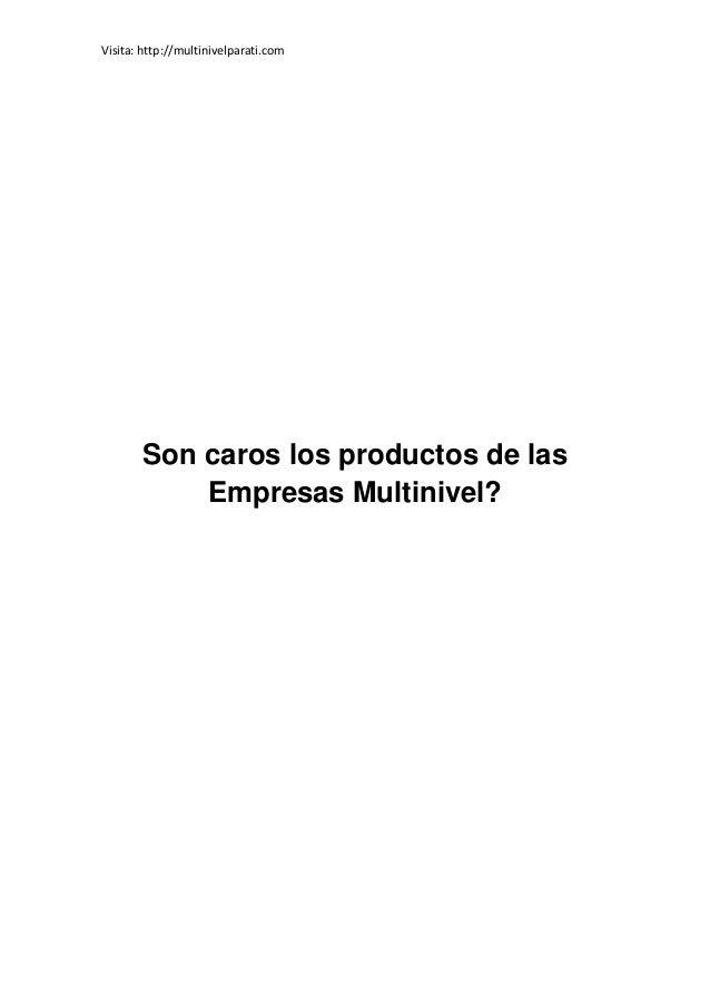 Visita: http://multinivelparati.com       Son caros los productos de las           Empresas Multinivel?