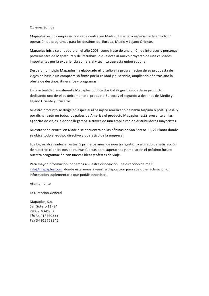 QuienesSomosMapaplusesunaempresaconsedecentralenMadrid,España,yespecializadaenlatouroperacióndeprogra...