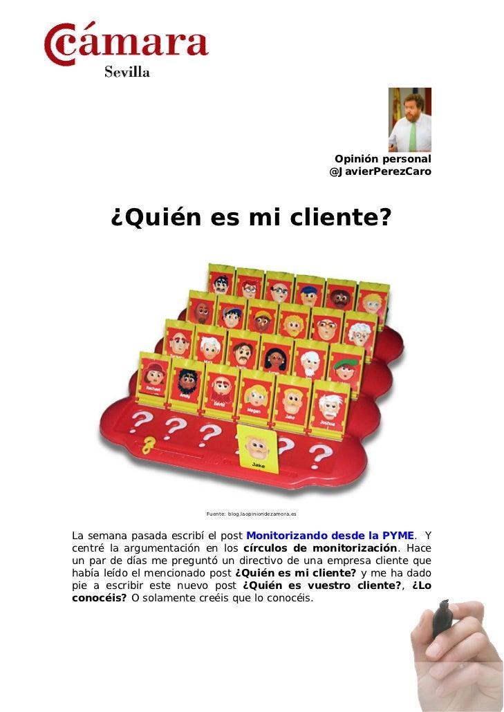 Opinión personal                                                            @JavierPerezCaro       ¿Quién es mi cliente?  ...