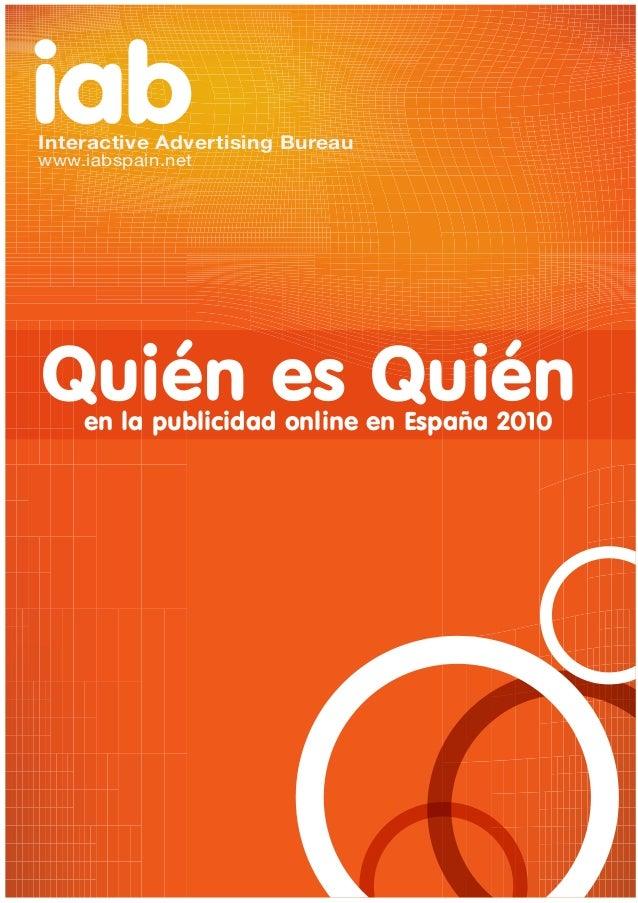 iabInteractiveAdvertisingBureau www.iabspain.netQuién es Quién    en la publicidad online en España 2010