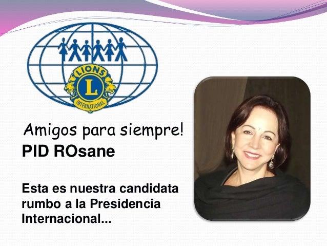 PID ROsane Esta es nuestra candidata rumbo a la Presidencia Internacional... Amigos para siempre!
