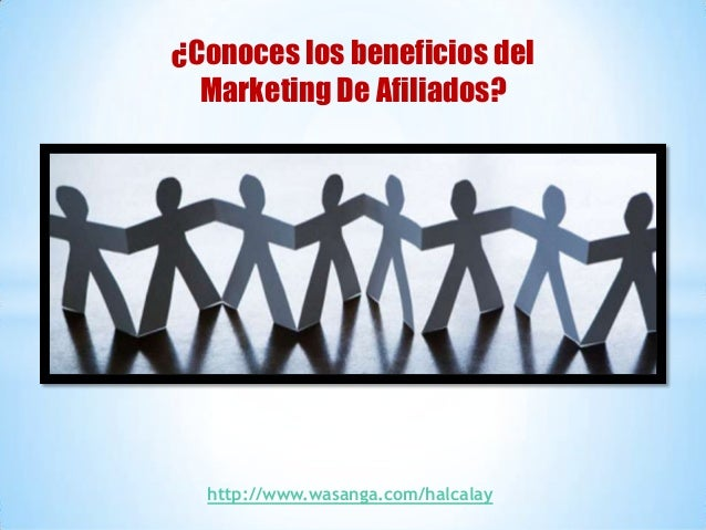 ¿Conoces los beneficios del  Marketing De Afiliados?  http://www.wasanga.com/halcalay