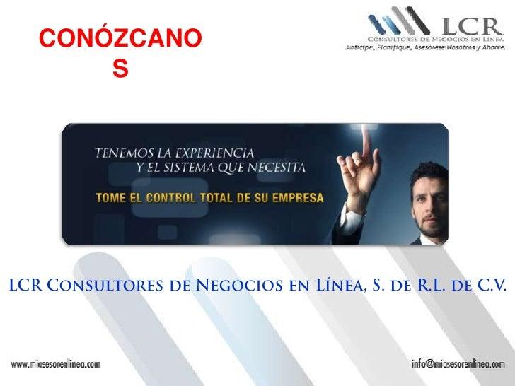 CONÓZCANOS<br />LCR Consultores de Negocios en Línea, S. de R.L. de C.V.<br />