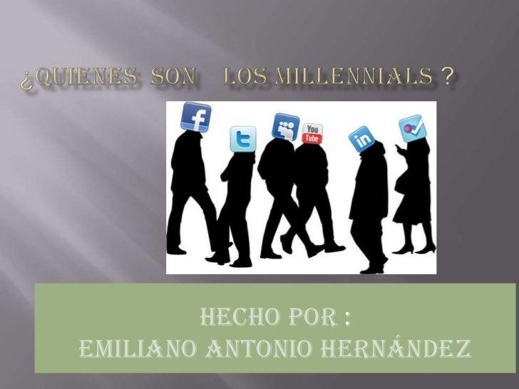 Hecho Por :Emiliano Antonio Hernández