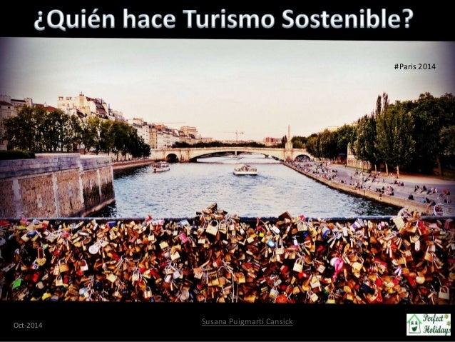 Susana Puigmartí Cansick  Susana Puigmartí Cansick  ¿Quién hace Turismo Sostenible? - Susana  Puigmartí Cansick  #Paris 20...