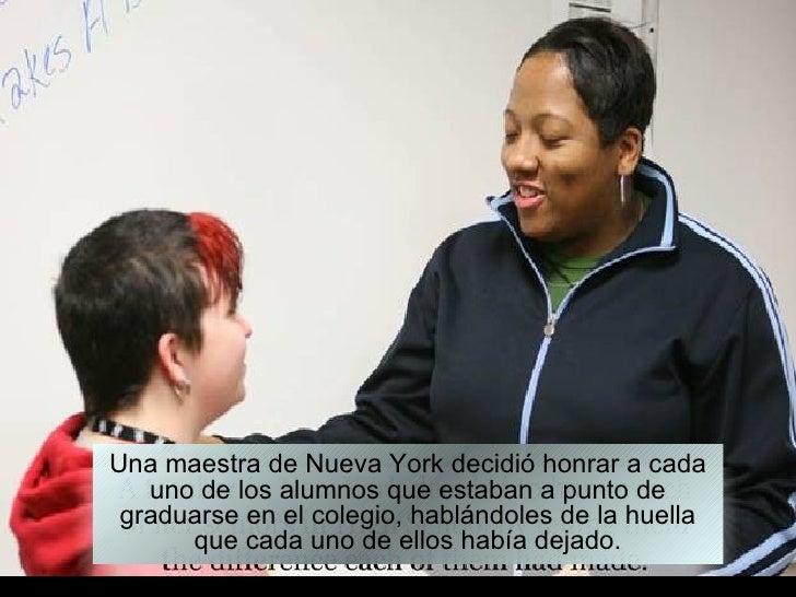 Una maestra de Nueva York decidió honrar a cada   uno de los alumnos que estaban a punto de graduarse en el colegio, hablá...