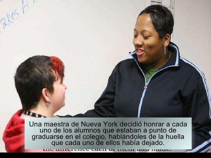 Una maestra de Nueva York decidió honrar a cada uno de los alumnos que estaban a punto de graduarse en el colegio, hablánd...