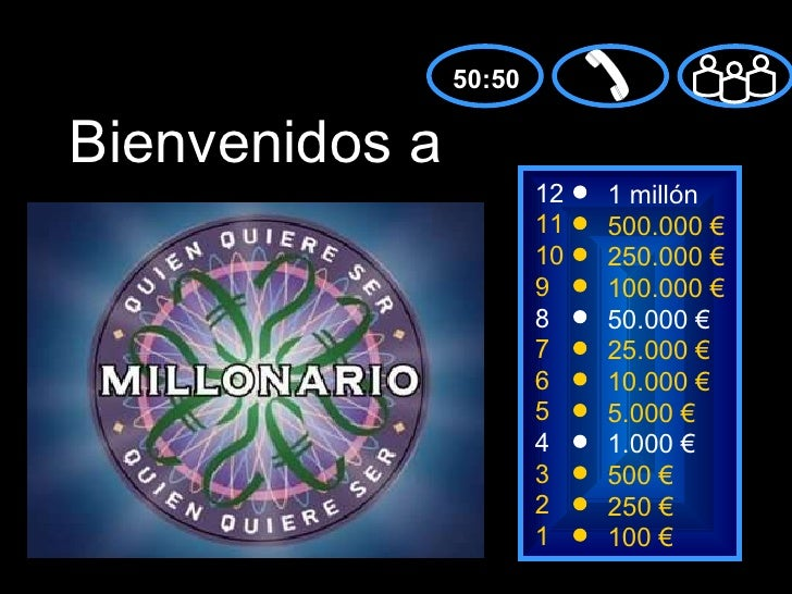 50:50 8 7 6 5 4 3 2 1 50.000 € 25.000 € 10.000 € 5.000 € 1.000 € 500 € 250 € 100 € 12 11 10 9 1 millón 500.000 € 250.000 €...