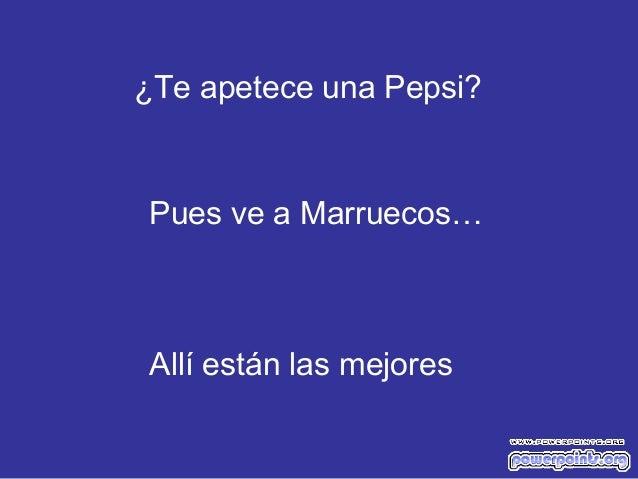 ¿Te apetece una Pepsi?Pues ve a Marruecos…Allí están las mejores