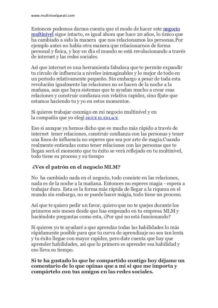 www.multinivelparati.comEntonces podemos darnos cuenta que el modo de hacer este negociomultinivel sigue intacto, es igual...