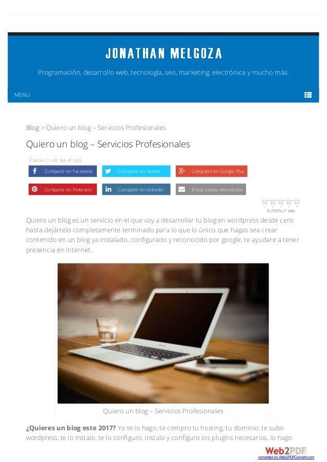 5 (100%) 1 voto Quiero un blog es un servicio en el que voy a desarrollar tu blog en wordpress desde cero hasta dejártelo ...