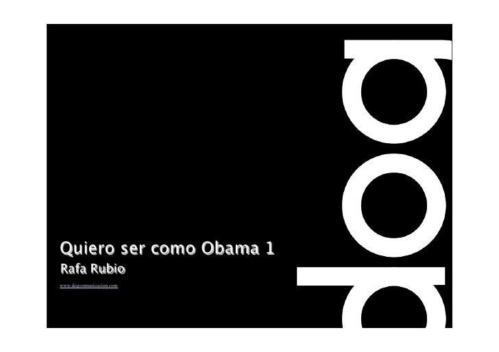 Quiero ser como Obama 1 Rafa Rubio www.dogcomunicacion.com