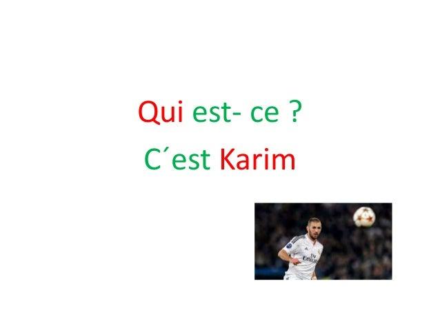 Qui est- ce ? C´est Karim