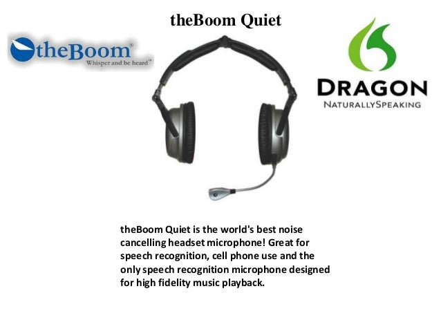 theBoom Quiet theBoom Quiet is the world's best noise cancelling headset microphone! Great for speech recognition, cell ph...