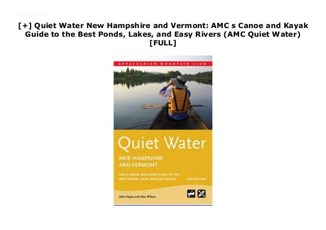 Quiet Water New Hampshire and Vermont: AMC s Canoe and Kayak Guid…