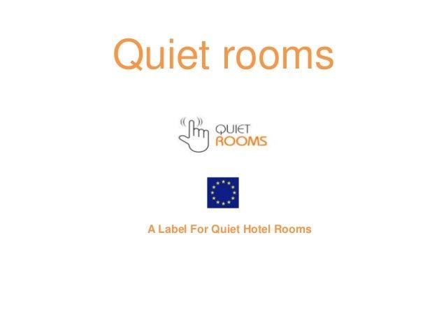 Quiet rooms A Label For Quiet Hotel Rooms