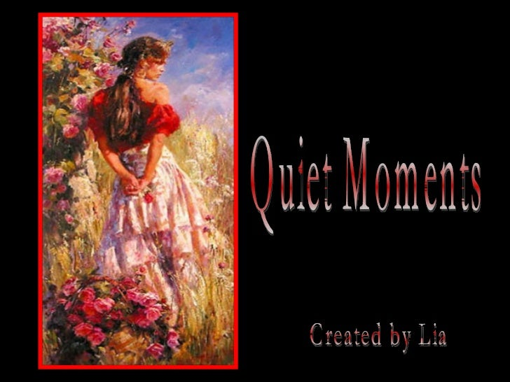 Quiet Moments Created by Lia