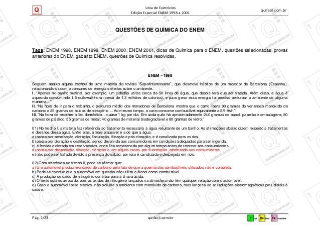 Lista de Exercícios Edição Especial ENEM 1998 a 2001 quifacil.com.br Pág. 1/23 quifacil.com.br QUESTÕES DE QUÍMICA DO ENEM...