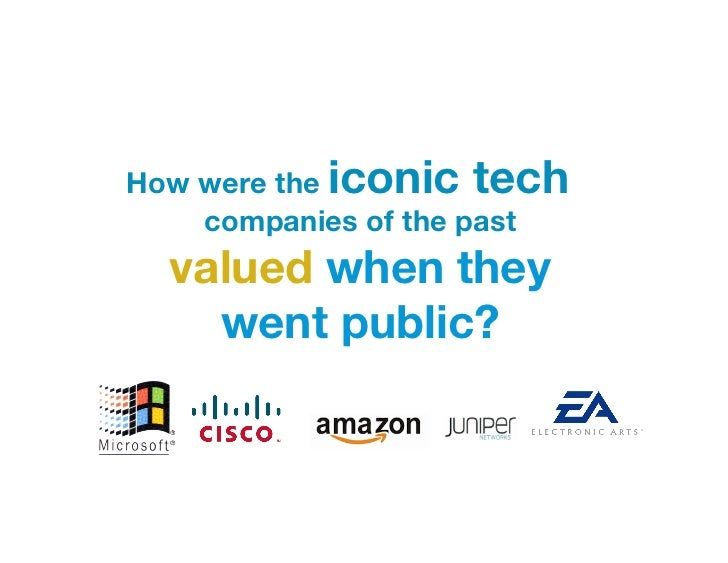 How were the iconic tech    companies of the past  valued when they    went public?