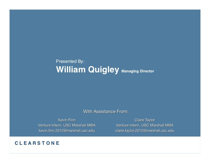 """Presented By:""""                  William Quigley Managing DirectorC L E A R S T O N E"""