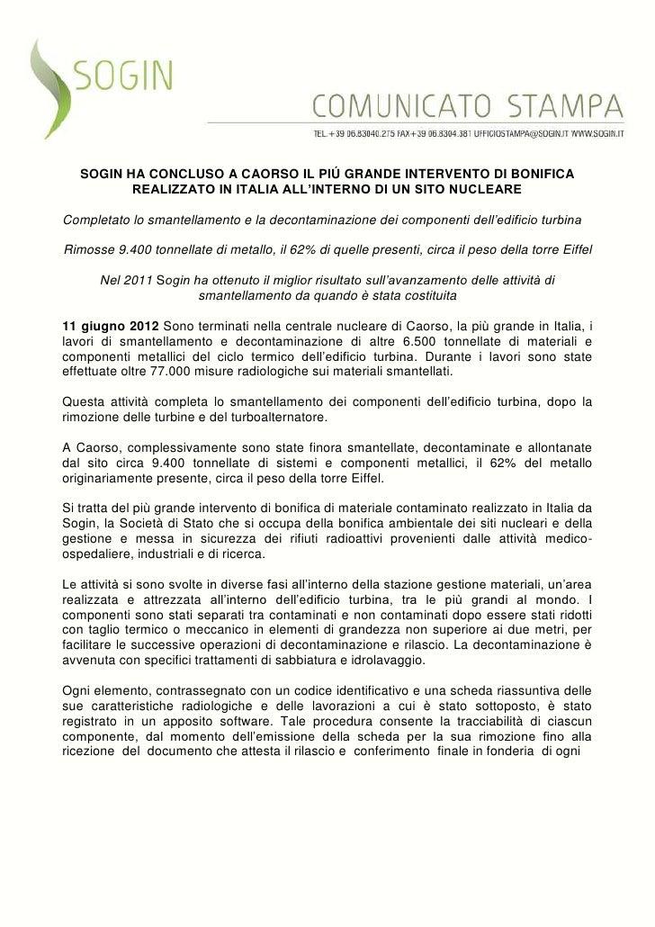 SOGIN HA CONCLUSO A CAORSO IL PIÚ GRANDE INTERVENTO DI BONIFICA          REALIZZATO IN ITALIA ALL'INTERNO DI UN SITO NUCLE...