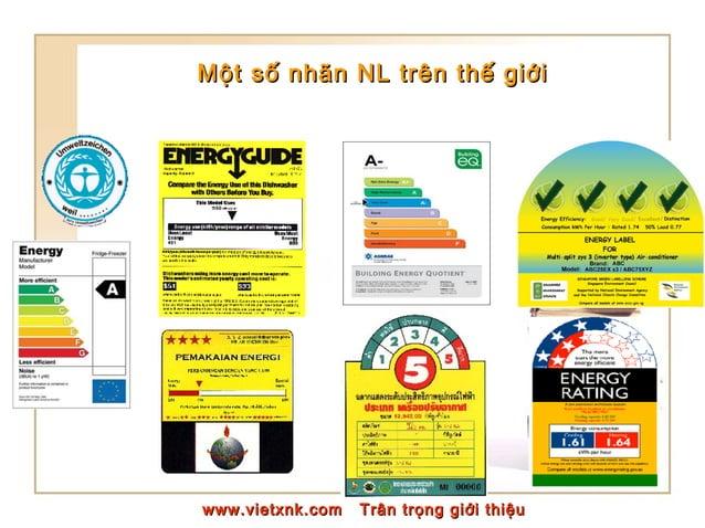 Một số nhãn NL trên thế giớiMột số nhãn NL trên thế giới www.vietxnk.com Trân trọng giới thiệuwww.vietxnk.com Trân trọng g...