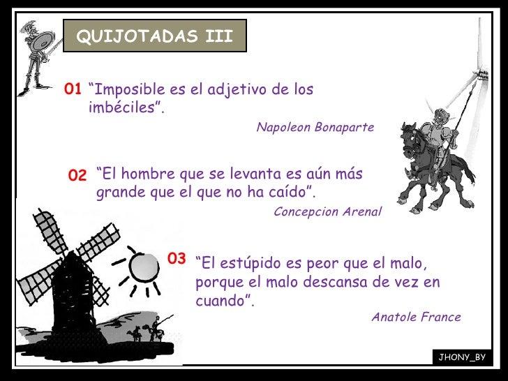 """01 02 03 """" Imposible es el adjetivo de los imbéciles"""". Napoleon Bonaparte """" El hombre que se levanta es aún más grande que..."""