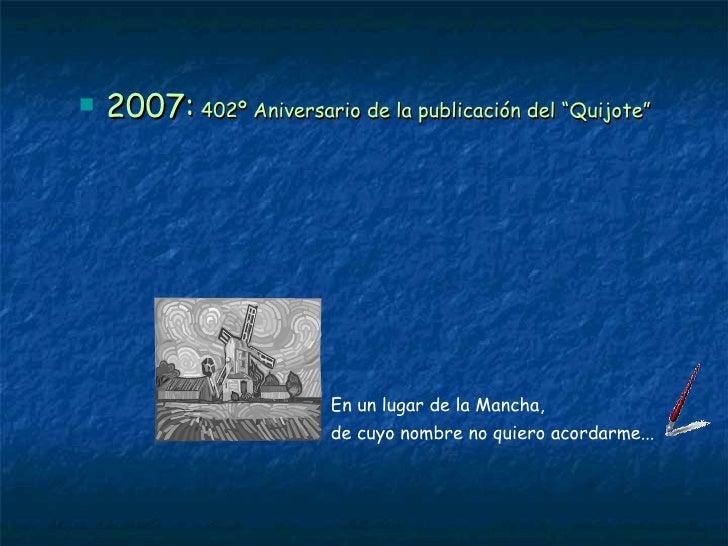 """En un lugar de la Mancha, de cuyo nombre no quiero acordarme... <ul><li>2007:  402º Aniversario de la publicación del """"Qui..."""