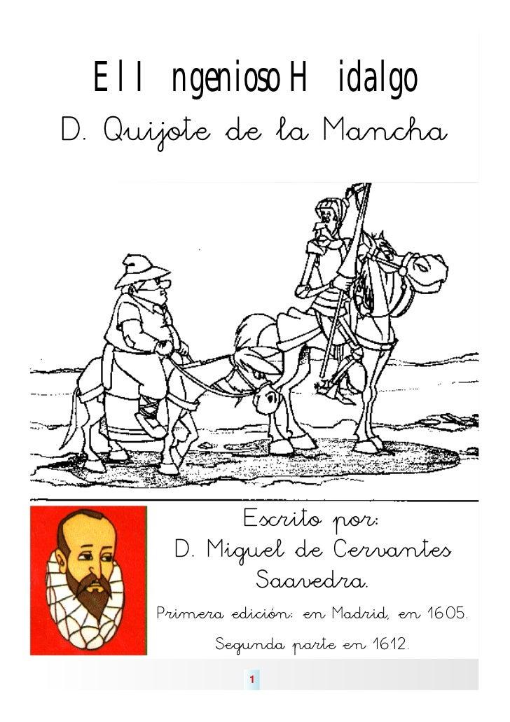 El Ingenioso HidalgoD. Quijote de la Mancha             Escrito por:       D. Miguel de Cervantes              Saavedra.  ...