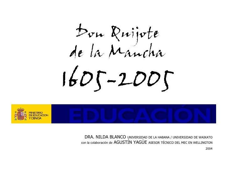 DRA. NILDA BLANCO UNIVERSIDAD DE LA HABANA / UNIVERSIDAD DE WAIKATOcon la colaboración de AGUSTÍN YAGÜE ASESOR TÉCNICO DEL...