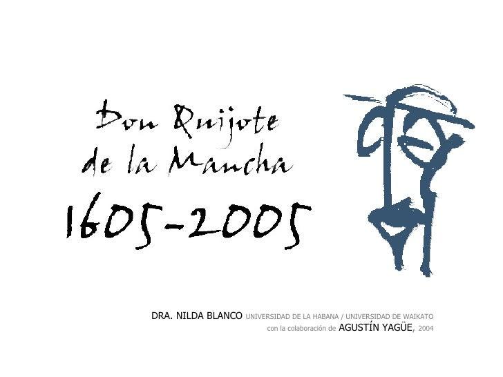 DRA. NILDA BLANCO  UNIVERSIDAD DE LA HABANA / UNIVERSIDAD DE WAIKATO   con la colaboración de  AGUSTÍN YAGÜE,  2004