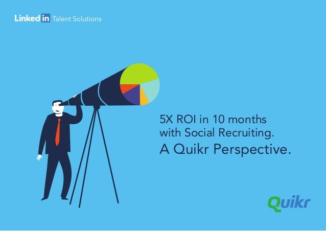 5X ROI in 10 months with Social Recruiting. A Quikr Perspective.