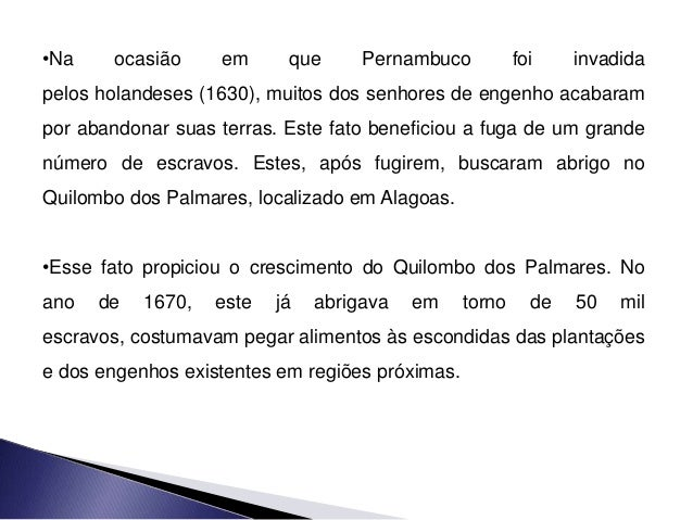 •Na ocasião em que Pernambuco foi invadida pelos holandeses (1630), muitos dos senhores de engenho acabaram por abandonar ...