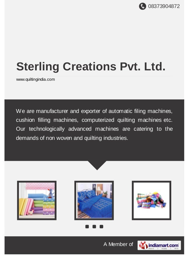 08373904872 A Member of Sterling Creations Pvt. Ltd. www.quiltingindia.com We are manufacturer and exporter of automatic f...