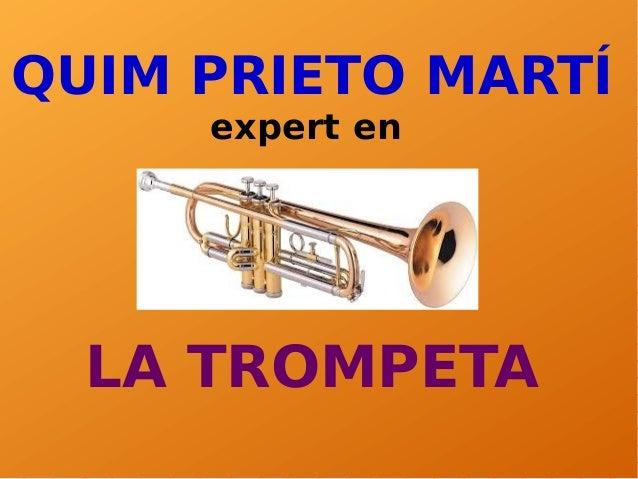 QUIM PRIETO MARTÍ expert en LA TROMPETA